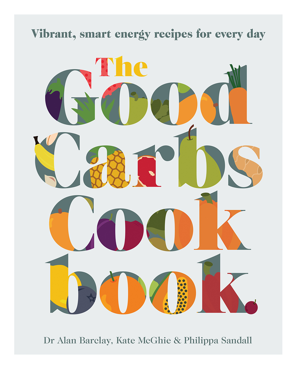 The Good Carbs Cookbook cover